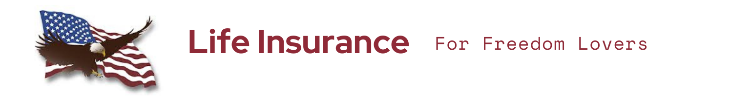 Life Insurance for Freedom Lovers